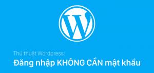 đăng nhập nhanh wordpress không cần mật khẩu